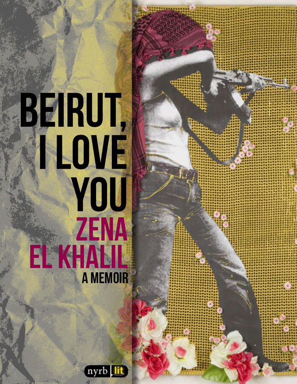 ©http://www.nybooks.com/books/imprints/nyrb-lit/beirut-i-love-you/