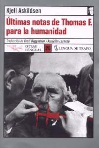 """Lee más sobre el artículo >Las frases de """"Últimas notas de Thomas F. para la humanidad"""", de Kjell Askildsen."""